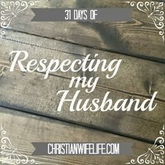 The Christian Wife Life: 31 Days of Respecting my Husband...Must try this 31 day blogging challenge...find a topic and blog about the same topic for the 31 days.