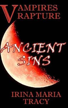 Vampires Rapture: Ancient Sins by Irina Maria Tracy http://www.amazon.com/dp/1517280508/ref=cm_sw_r_pi_dp_fJB9vb01MEWMD