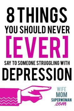 Pls re-pin!! 8 Things You Should Never [Ever] Say to Someone Struggling With Depression (+ 8 Things You Could Say Instead). | This is a MUST READ. Validating for those who struggle with depression, & eye-opening for those that don't. I wish I'd known this sooner...
