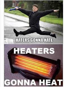 Hater's gonna hate and heater gonna heat - but when you heater stops heating and If your #Florida home or office needs a #HeatingRepair, #maintenance or #installation, don't wait until the cooler months blow in to get it done.  Call @Darla Jardine Your Air or visit - http://coolyourair.com/heating-repair-service/