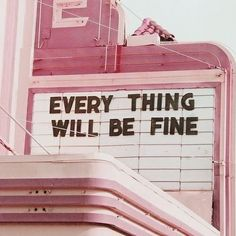 Sometimes this is all we need to hear. Today, the sun is shining, the spring is coming and you don't worry  quotes | quote | inspirational quotes | inspiration | everything will be fine | indie | alternative | hipster | quote of the day | pink | city