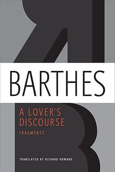 A Lover's Discourse: Fragments by Roland Barthes (recent reading by rachel, part of our marketing team)