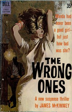 // The Wrong Ones book cover. Art by Robert McGinnis, (Pulp Book Art) Gorgeous brush strokes & creative use of white space. Pinned by Ellen Rus. Book Cover Art, Book Art, Comics Vintage, Pulp Fiction Book, Robert Mcginnis, Vintage Book Covers, Pulp Magazine, Up Book, Illustration