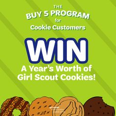 Customers that purchase five boxes of Girl Scout cookies or more at one time are eligible to win a year's worth of cookies! And Operation Cookie Drop donations count, too! Learn more.