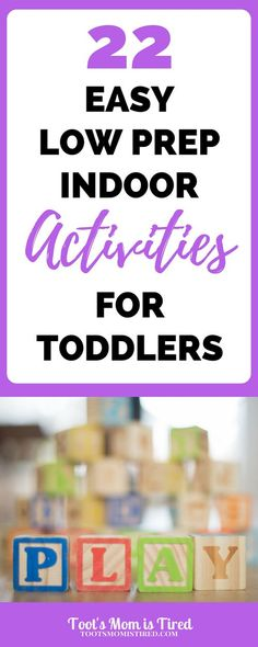 22 Easy Low Prep Indoor Activities for Toddlers   parenting, toddler, one year old, two year old, 2 year old, 1 year old, 12 month old, 18 month old, 24 month old, motherhood, mom life, toddler hacks, mom hacks, fun toddler activities