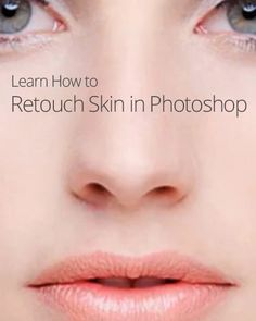 Professionally Retouch Skin in Photoshop