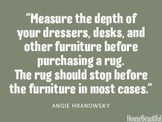 Measure furniture before buying a rug. housebeautiful.com. #furniture #rug #designer_quotes