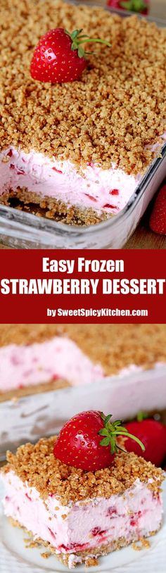 Easy Frozen Strawberry Dessert a perfect spring and summer dessert for all strawberry fans. This refreshing, creamy, frozen dessert made with fresh strawberries and a crunchy graham cracker layer, topped with graham cracker crumbs is very quick and easy to prepare. Frozen Strawberry Desserts, Homemade Strawberry Ice Cream, Frozen Strawberries, Strawberry Recipes, Frozen Desserts, Fruit Recipes, Baking Recipes, Frozen Fruit, Frozen Frozen
