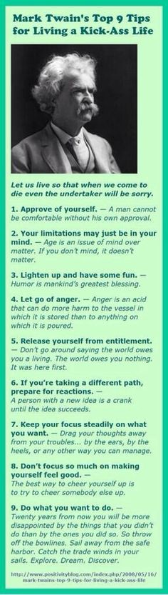 Mark Twain's Top 9 Tips for Living a Kick-Ass Life - It's time to have some fun. Mark Twain's Top 9 Tips for Living a Kick-Ass Life - It's time to have some fun. Great Quotes, Quotes To Live By, Me Quotes, Motivational Quotes, Inspirational Quotes, Nature Quotes, Qoutes, Life Advice, Good Advice