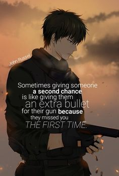 Sometimes giving someone a second chance is like giving them an extra bullet in . - Sometimes giving someone a second chance is like giving them an extra bullet in their gun because t - Naruto Quotes, Sad Anime Quotes, Manga Quotes, Mood Quotes, True Quotes, Anime Triste, Johny Depp, Savage Quotes, Warrior Quotes