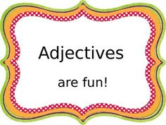 """You and your little learners will LOVE this adjectives powerpoint. This powerpoint includes """"I can"""" statement (learning target), prior knowledge (nouns), teacher modeling examples, whole group practice, quick review, brain break, independent practice, and an enrichment activity!!"""