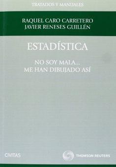 Estadística : yo no soy mala___ me han dibujado así / Raquel Caro Carretero, Javier Reneses Guillén (2013)