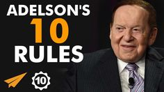 Sheldon Adelson's Top 10 Rules For Success - Published on Dec 17, 2015 He's an American business magnate, investor and philanthropist.  He's the chairman and chief executive officer of the Las Vegas Sands Corporation.