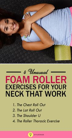 4 Unusual Foam Roller Exercises For Your Neck That Work                                                                                                                                                                                 More