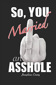 So, You Married an Asshole: A No Bullshit Guide; Realize Your Power, Find the Strength to Save Your Marriage or to Leave It Saving Your Marriage, Bullshit, Love Quotes, Strength, Books, Amazon, Husband, Google Search, Qoutes Of Love