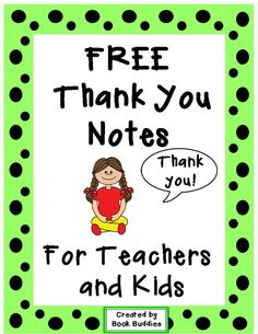 FREE - Thank you notes from Book Buddies are a quick and easy to show appreciation all year long to your volunteers, room moms, field trip guides, and to say thanks for gifts from your students.