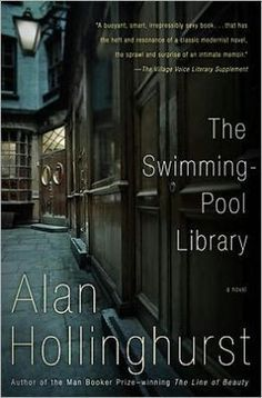 """The Swimming-Pool Library by Alan Hollinghurst """"...raunchy and beautifully written"""""""