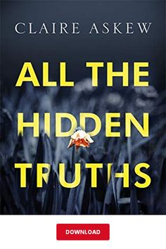 All the Hidden Truths (Three Rivers) by Claire Askew - Hodder & Stoughton Good Books, Books To Read, My Books, Library Books, Reading Lists, Book Lists, Books And Tea, Search For Someone, Summer Books