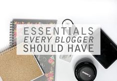 Essentials Every Blogger Should Have