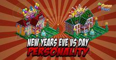 New Years Eve Vs New Years Day Personality  Inizio previsto per il 23 dicembre 2015fino al 13gennaio2016  Il metodo è sempre lo stesso: dovremo pubblicare la richiesta e i nostri amici scegliere se votare a destra o sinistra. Avremo la disponibilità di due diversi edifici. Manterremo in Farm quello risultante dal primo giro di votazioni.  Ecco i premi: