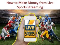 How to Make Money from Live Sports Streaming