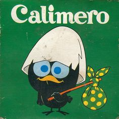 Calimero - Good old times. Vintage Cartoons, Old Cartoons, Vintage Posters, Vintage Art, 90s Childhood, My Childhood Memories, Sweet Memories, Funny Cartoon Pictures, Cartoon Photo