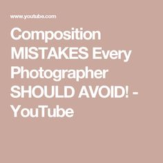 Composition MISTAKES Every Photographer SHOULD AVOID! - YouTube