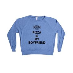 Pizza Is My Boyfriend Relationship Relationships Food Eating Funny Girlfriend Dating Dates Date Unisex Adult T Shirt SGAL3 Women's Raglan Longsleeve Shirt