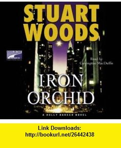 Iron Orchid (9781415923191) Stuart Woods , ISBN-10: 1415923191  , ISBN-13: 978-1415923191 ,  , tutorials , pdf , ebook , torrent , downloads , rapidshare , filesonic , hotfile , megaupload , fileserve