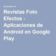 Revistas Foto Efectos - Aplicaciones de Android en Google Play
