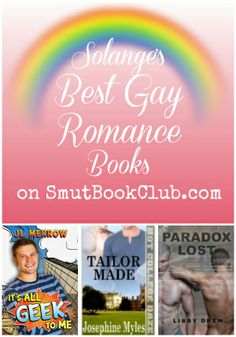 Best Gay Romance Book Recommendations: It's All Geek to Me, Tailor Made, Paradox Lost http://smutbookclub.com/best-gay-romance-book-recommendations-february-10/
