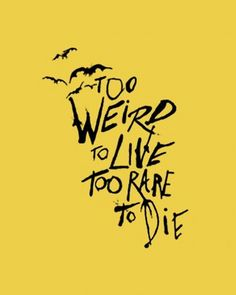 fear and loathing in las vegas. love love love this quote.