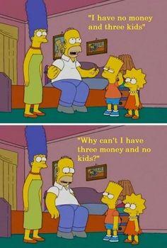 Homer wants money instead of kids!