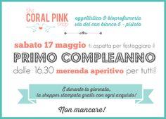 Vi aspetto sabato 17 maggio 2014 per festeggiare il nostro primo compleanno!! www.thecoralpinkshop.it