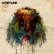 Ivoryline - There Came a Lion