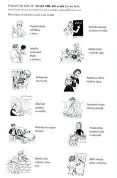 Co kdo dělá | Výtvarná výchova Activity Sheets, Preschool Crafts, Bff, Teaching, Activities, Kids, Children Garden, Young Children, Boys