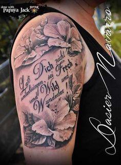 Mein Tattoospruch mit Blumen: Laß dich dich nicht uterkrieggen, sei frech und wild und wunderbar!...