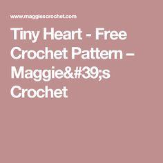 Tiny Heart - Free Crochet Pattern – Maggie's Crochet