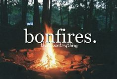 """""""Bonfires ~ It's A Country Thing"""""""