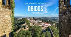 Discover the things to do in Obidos Portugal, the medieval town - Obidos Castle, Walking on the walls... Photos, video and info to plan your visit