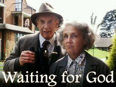 British Comedy Waiting for God these two are so funny