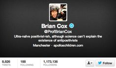 He's mastered the funny Twitter handle. | 36 Entirely Scientific Reasons To Love Brian Cox