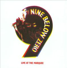 Nine Below Zero - Live at the Marquee