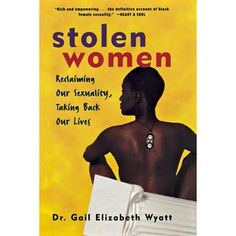 Stolen Women: Reclaiming Our Sexuality, Taking Back Our Lives Books To Buy, I Love Books, Good Books, Books To Read, My Books, Books By Black Authors, Black Books, African American Literature, Feminist Books