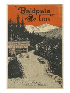 """The Baldpate Inn (old-time promo poster)...Estes Park. This hidden gem just south of town is great for rehearsal dinners.  Very rustic and historic.  Check out the """"Key Room"""".  RM."""