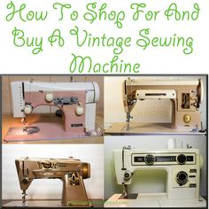 Tips for how to shop for and buy a vintage sewing machine to use for all your quilting needs.