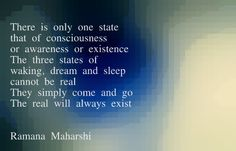There is only one - Ramana Maharshi