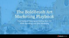 BoldBrush — Art Marketing Playbook - AMP - An Overview