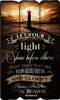 Graham Dunn 'Let Your Light' Lighthouse Fence Post Wall Sign Scripture Verses, Bible Verses Quotes, Bible Scriptures, Scripture Images, Bible Book, Lighthouse Quotes, Lighthouse Pictures, Lighthouse Gifts, Youth Quotes