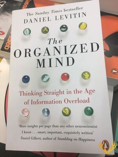 The Organized Mind: Thinking Straight in the Age of Information Overload, a book by Daniel Levitin Best Books To Read, Good Books, My Books, Book Suggestions, Book Recommendations, Book Club Books, Book Nerd, Reading Lists, Book Lists